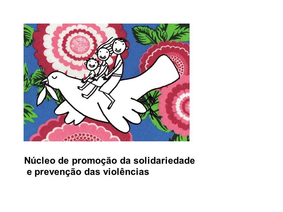 Núcleo de promoção da solidariedade e prevenção das violências