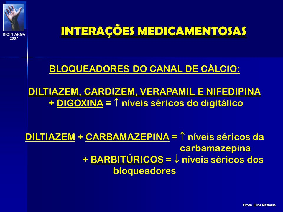 INTERAÇÕES MEDICAMENTOSAS Profa. Eline Matheus RIOPHARMA 2007 APARELHO CARDIOVÁSCULORENAL DIURÉTICOS:FUROSEMIDA + AMINOGLICOSÍDEOS = ototoxicidade + C