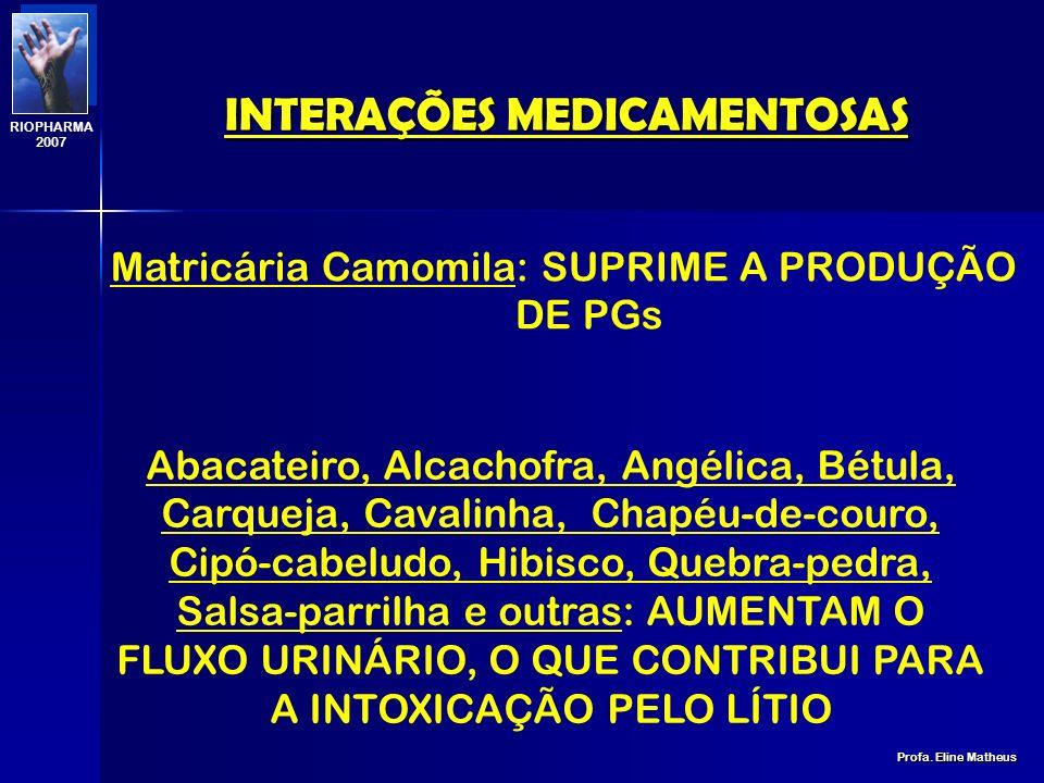 INTERAÇÕES MEDICAMENTOSAS Profa. Eline Matheus RIOPHARMA 2007 Erva-de-São João: INDUTOR ENZIMÁTICO Erva-de-São João e Ginseng : CONTÊM GLICOSÍDEOS CAR