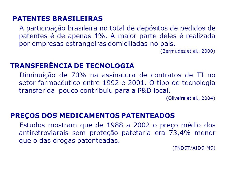 PATENTES BRASILEIRAS A participação brasileira no total de depósitos de pedidos de patentes é de apenas 1%. A maior parte deles é realizada por empres