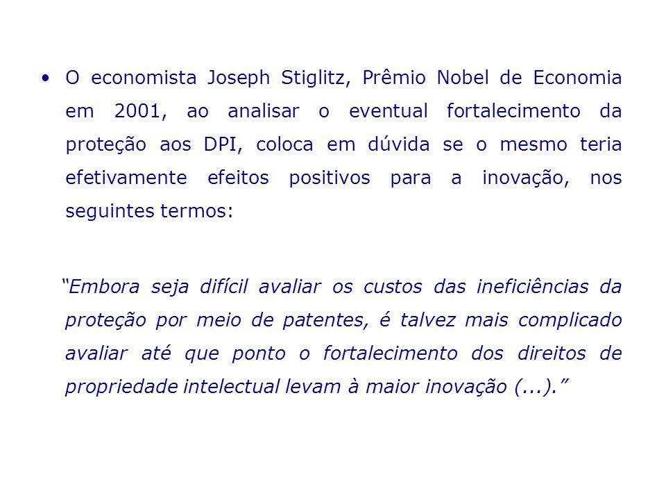 O economista Joseph Stiglitz, Prêmio Nobel de Economia em 2001, ao analisar o eventual fortalecimento da proteção aos DPI, coloca em dúvida se o mesmo