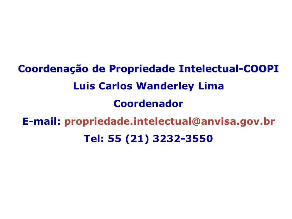 Coordenação de Propriedade Intelectual-COOPI Luis Carlos Wanderley Lima Coordenador E-mail: propriedade.intelectual@anvisa.gov.br Tel: 55 (21) 3232-35
