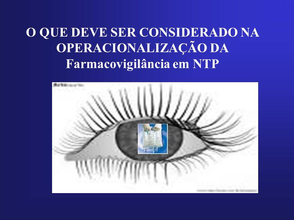 O QUE DEVE SER CONSIDERADO NA OPERACIONALIZAÇÃO DA Farmacovigilância em NTP