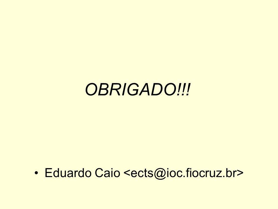 OBRIGADO!!! Eduardo Caio