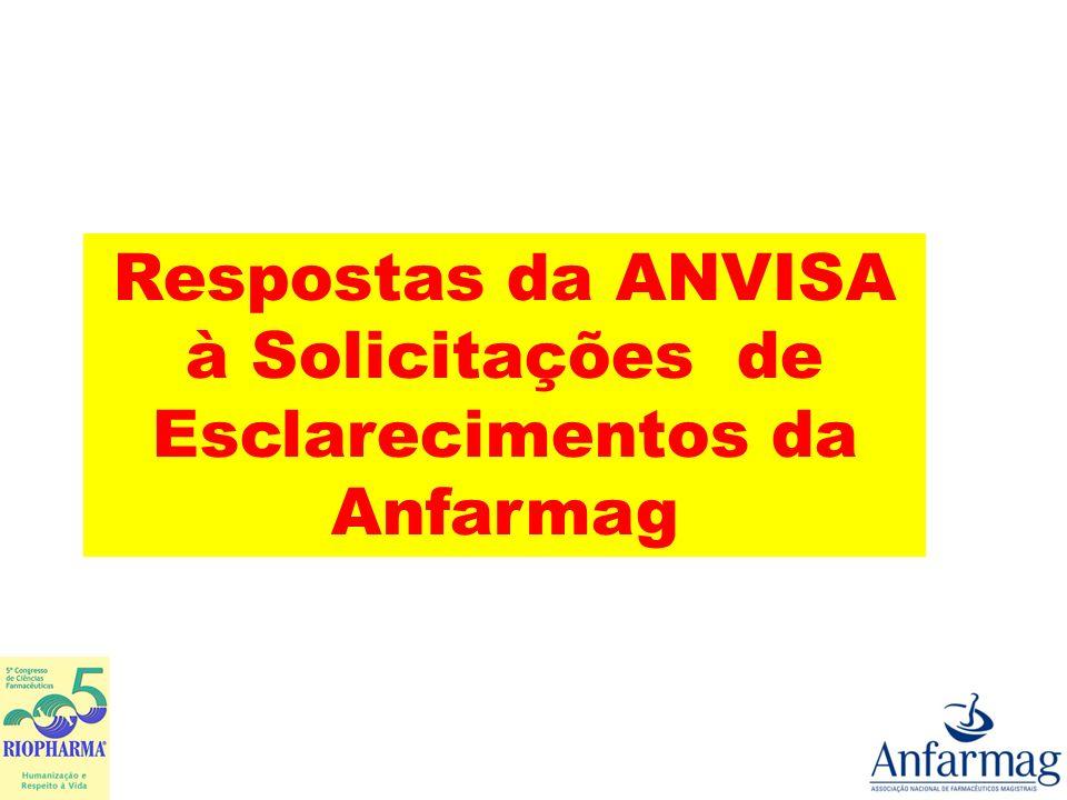 Esclarecimentos da ANVISA ANEXO I – item 4 – Infra- Estrutura Física.