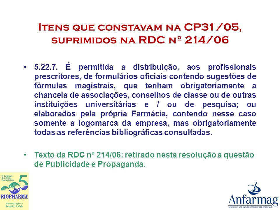 Itens que constavam na CP31/05, suprimidos na RDC nº 214/06 5.14.2.