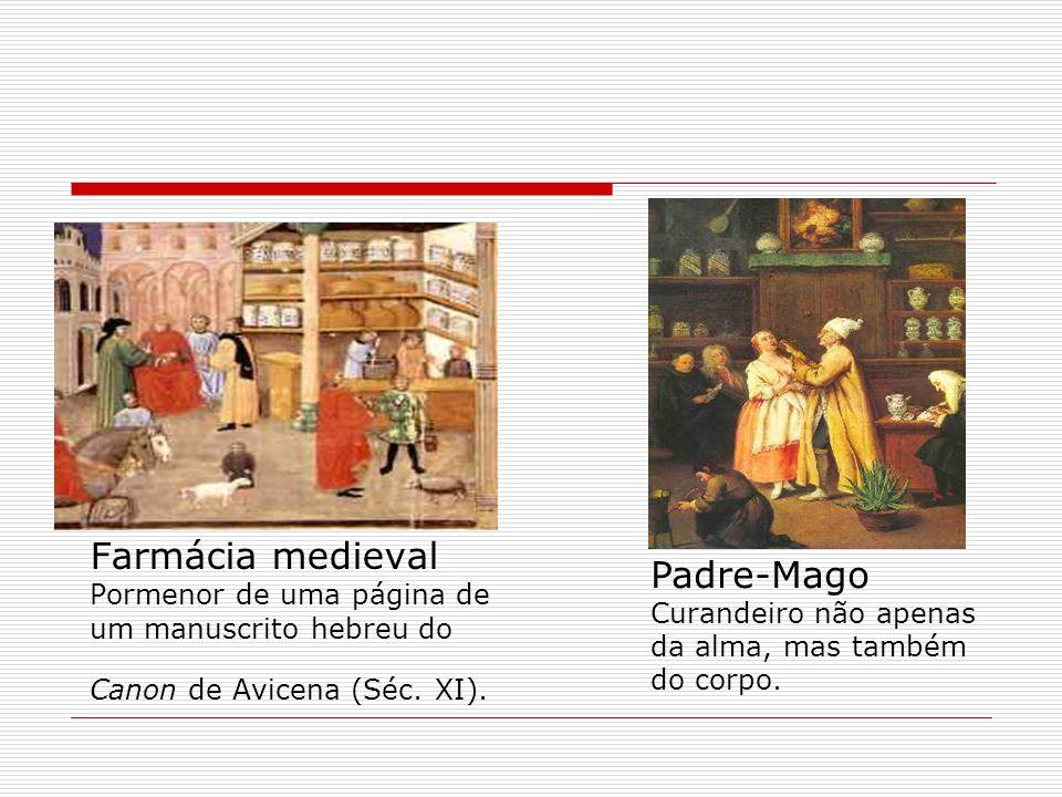 Farmácia medieval Pormenor de uma página de um manuscrito hebreu do Canon de Avicena (Séc. XI). Padre-Mago Curandeiro não apenas da alma, mas também d