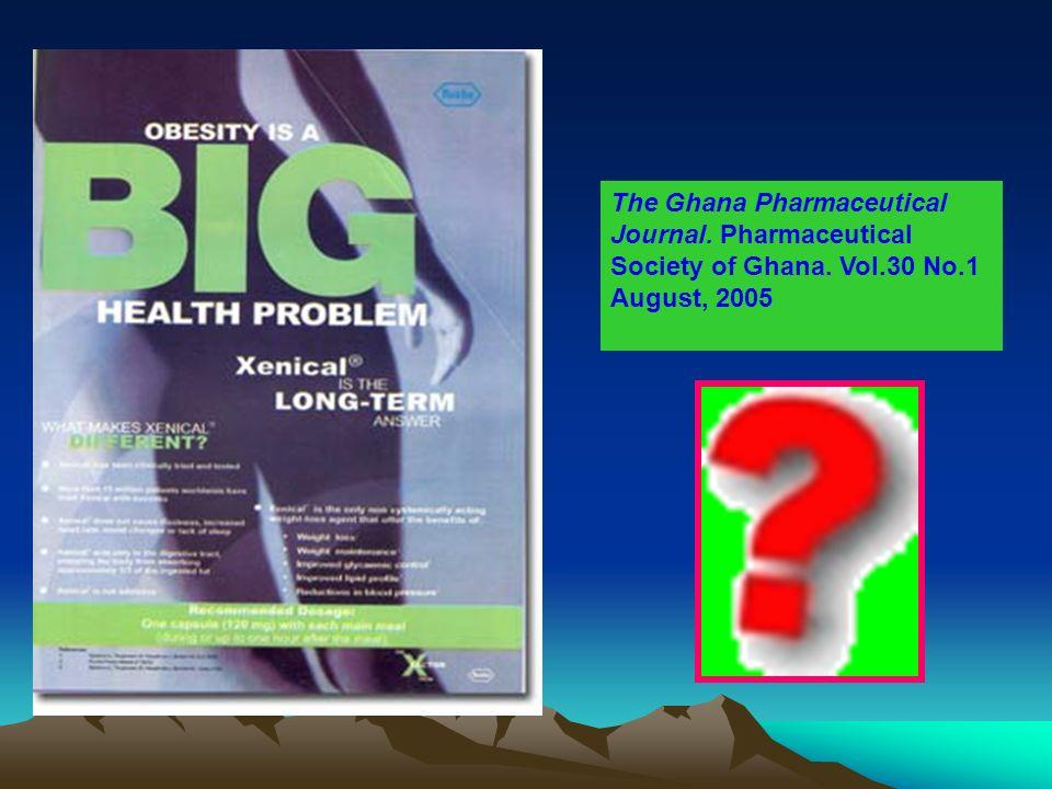 The Ghana Pharmaceutical Journal. Pharmaceutical Society of Ghana. Vol.30 No.1 August, 2005