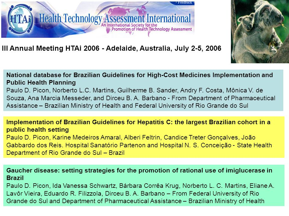 III Annual Meeting HTAi 2006 - Adelaide, Australia, July 2-5, 2006 National database for Brazilian Guidelines for High-Cost Medicines Implementation a