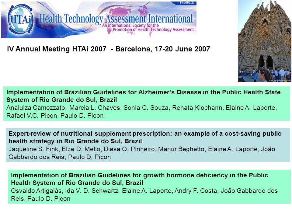 IV Annual Meeting HTAi 2007 - Barcelona, 17-20 June 2007 Implementation of Brazilian Guidelines for Alzheimers Disease in the Public Health State Syst