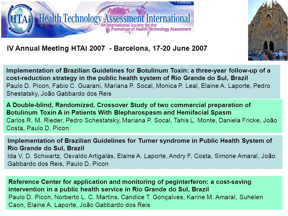 IV Annual Meeting HTAi 2007 - Barcelona, 17-20 June 2007 Implementation of Brazilian Guidelines for Botulinum Toxin: a three-year follow-up of a cost-