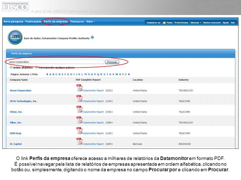 O link Perfis da empresa oferece acesso a milhares de relatórios da Datamonitor em formato PDF.