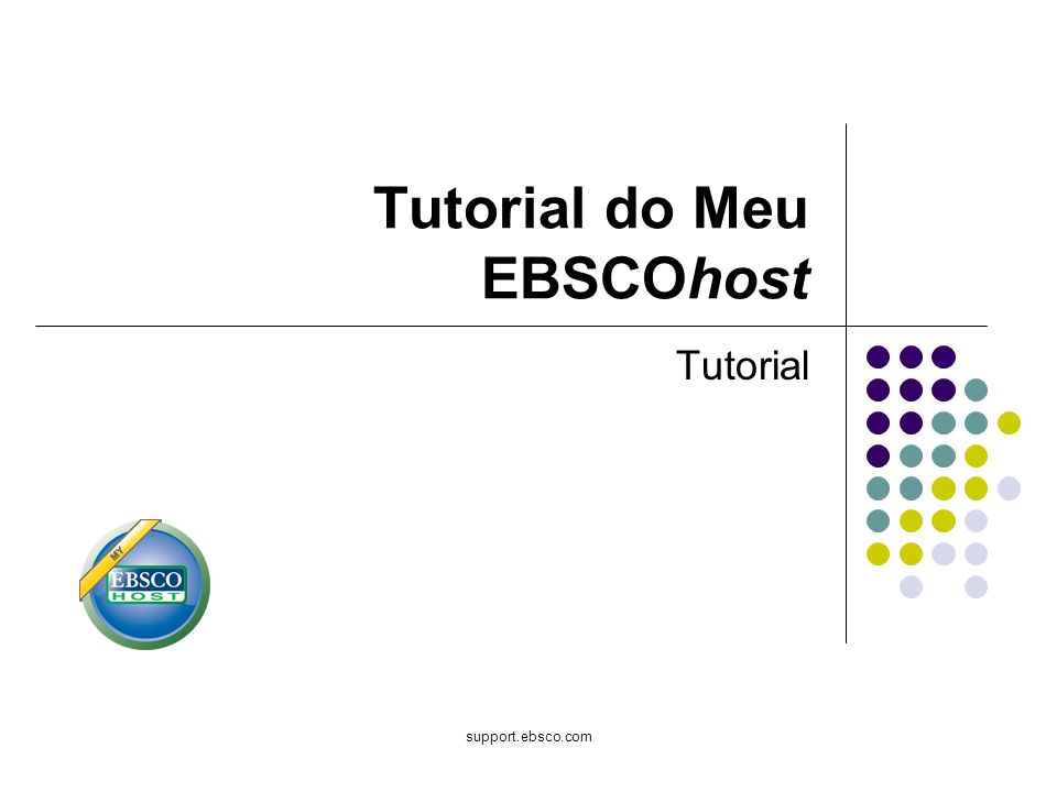 support.ebsco.com Tutorial do Meu EBSCOhost Tutorial