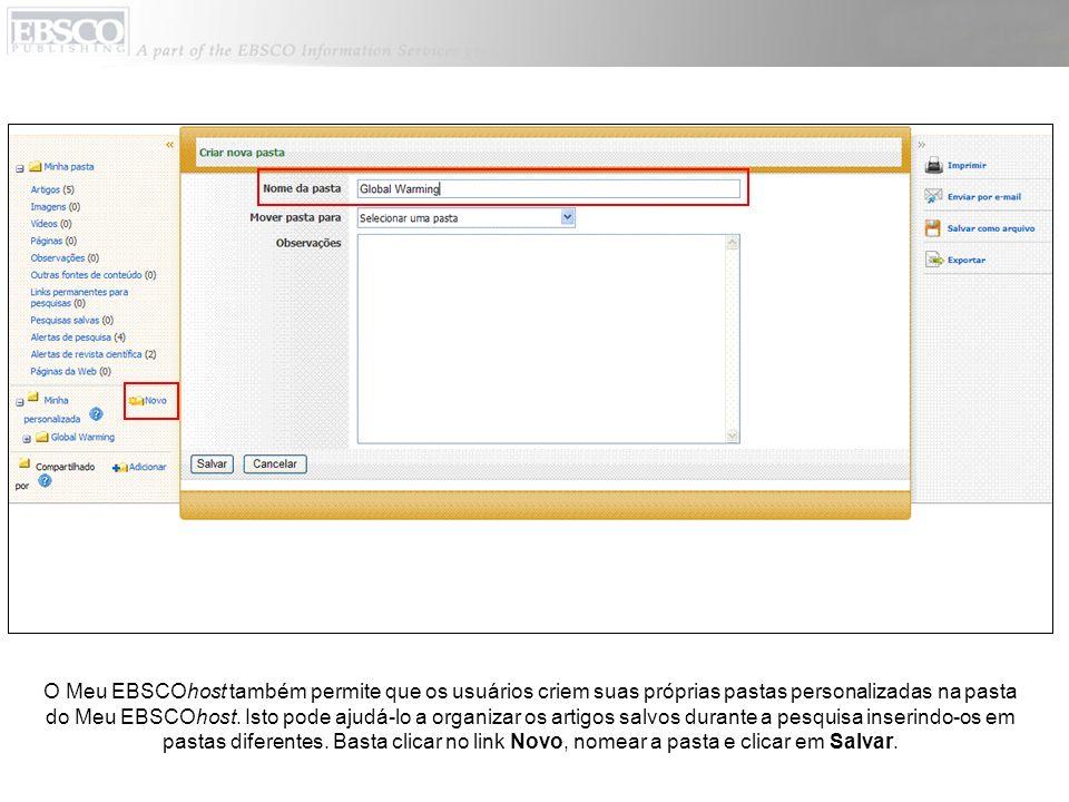 O Meu EBSCOhost também permite que os usuários criem suas próprias pastas personalizadas na pasta do Meu EBSCOhost.