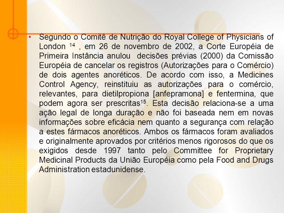 Segundo o Comitê de Nutrição do Royal College of Physicians of London 14, em 26 de novembro de 2002, a Corte Européia de Primeira Instância anulou dec