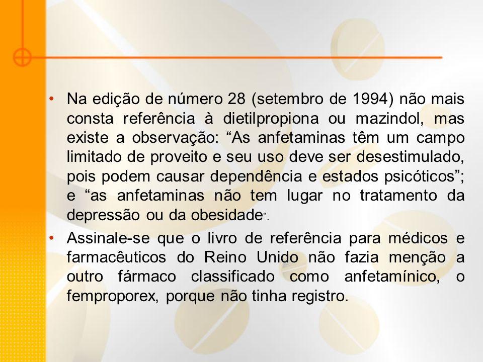 Na edição de número 28 (setembro de 1994) não mais consta referência à dietilpropiona ou mazindol, mas existe a observação: As anfetaminas têm um camp