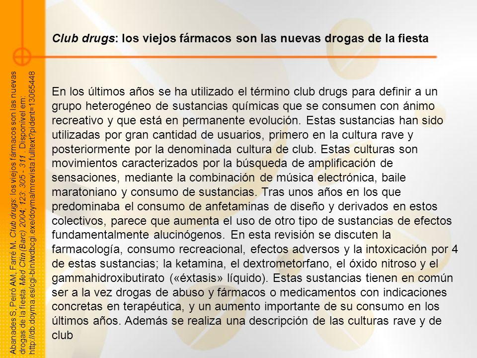 En los últimos años se ha utilizado el término club drugs para definir a un grupo heterogéneo de sustancias químicas que se consumen con ánimo recreat