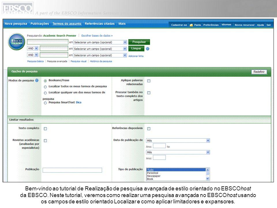 Bem-vindo ao tutorial de Realização de pesquisa avançada de estilo orientado no EBSCOhost da EBSCO. Neste tutorial, veremos como realizar uma pesquisa