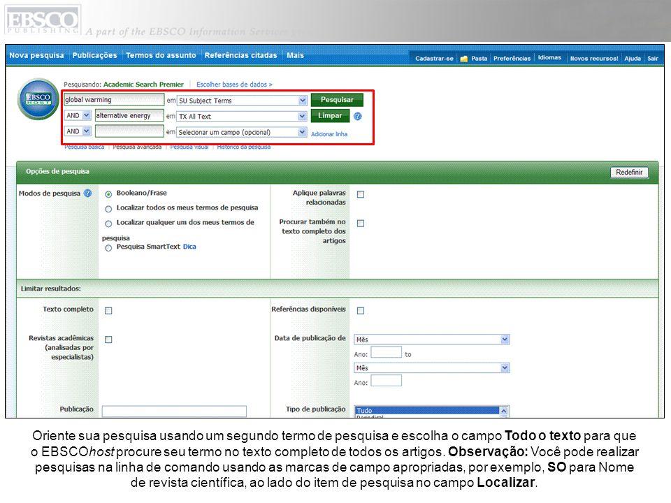 Oriente sua pesquisa usando um segundo termo de pesquisa e escolha o campo Todo o texto para que o EBSCOhost procure seu termo no texto completo de to