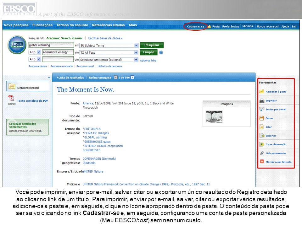Você pode imprimir, enviar por e-mail, salvar, citar ou exportar um único resultado do Registro detalhado ao clicar no link de um título. Para imprimi
