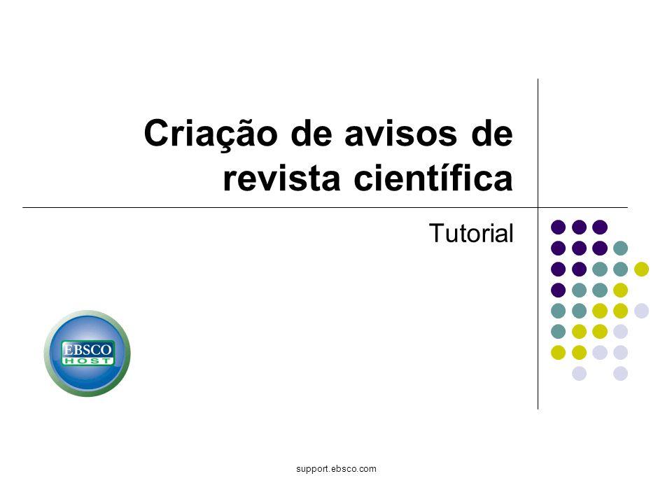 support.ebsco.com Criação de avisos de revista científica Tutorial