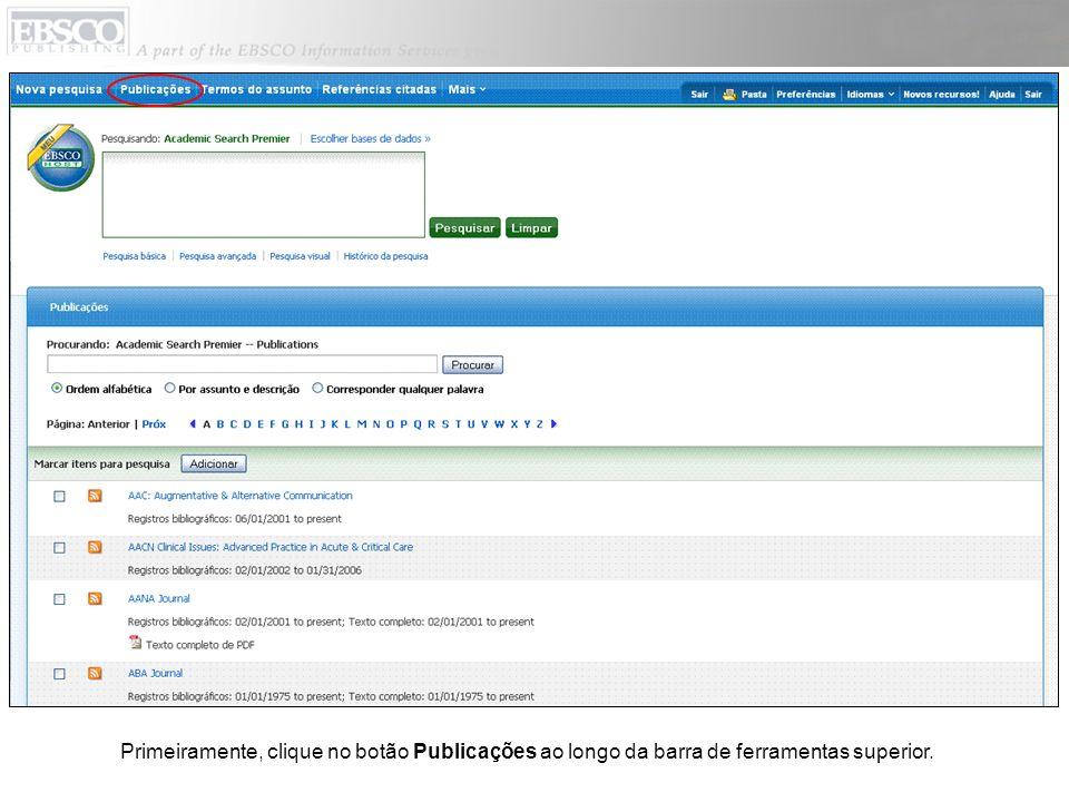 Primeiramente, clique no botão Publicações ao longo da barra de ferramentas superior.