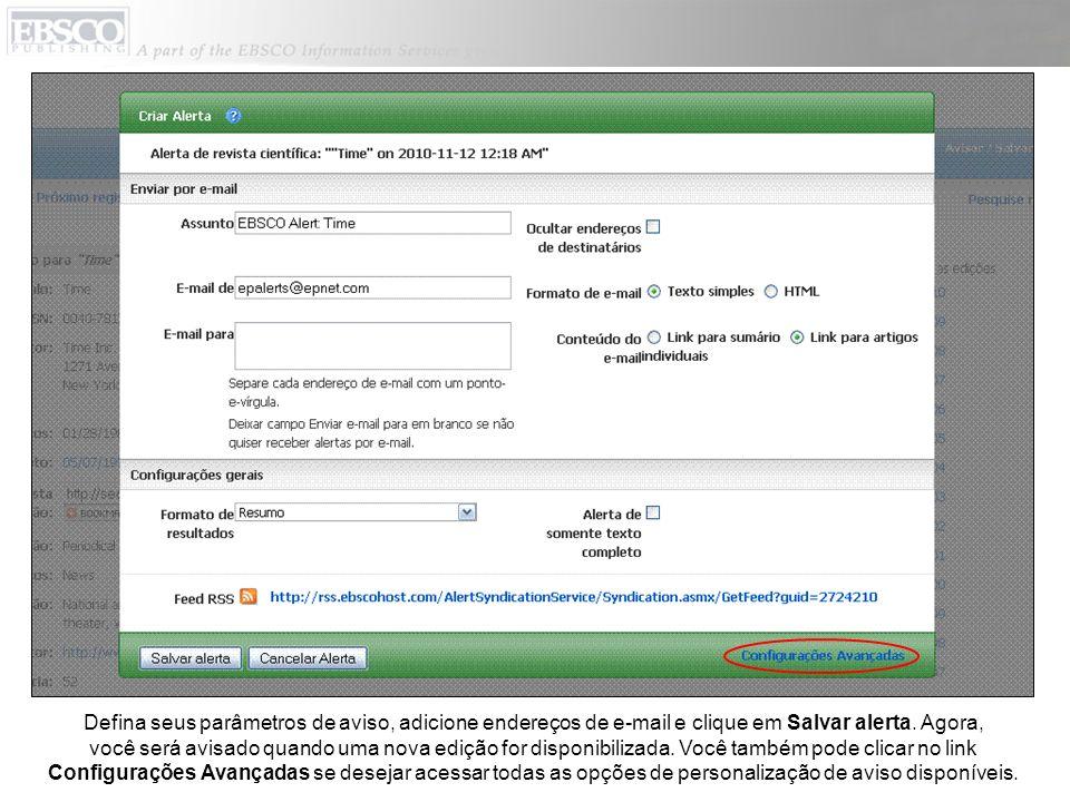 Defina seus parâmetros de aviso, adicione endereços de e-mail e clique em Salvar alerta.