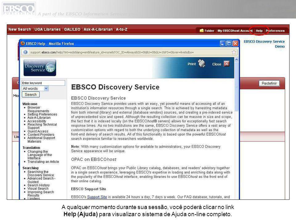 A qualquer momento durante sua sessão, você poderá clicar no link Help (Ajuda) para visualizar o sistema de Ajuda on-line completo.