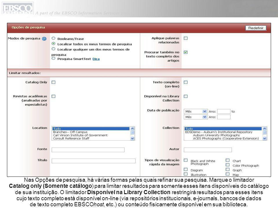 Nas Opções de pesquisa, há várias formas pelas quais refinar sua pesquisa. Marque o limitador Catalog only (Somente catálogo) para limitar resultados