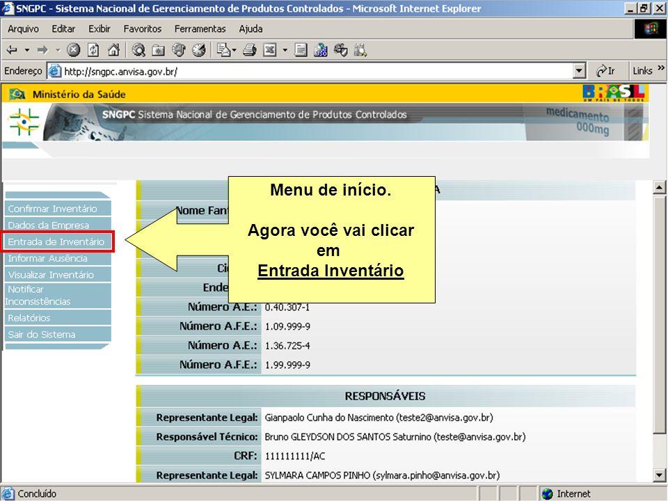 Sistema Nacional de Gerenciamento de Produtos Controlados www.anvisa.gov.br Menu de início. Agora você vai clicar em Entrada Inventário
