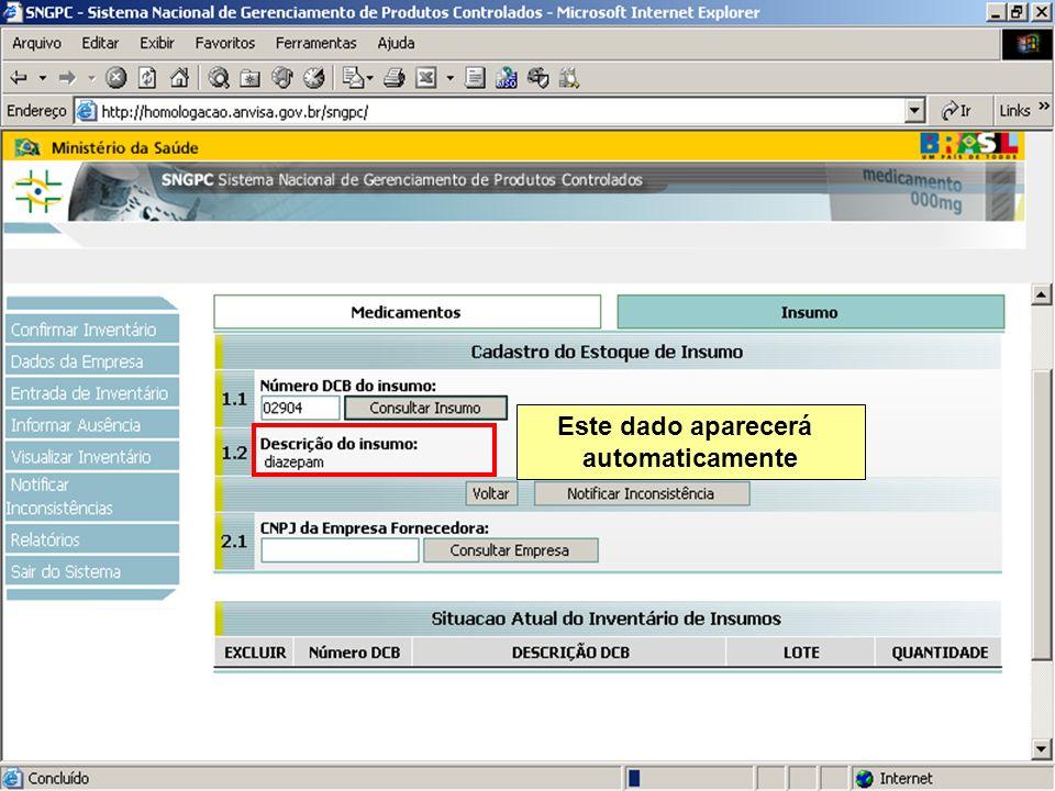 Sistema Nacional de Gerenciamento de Produtos Controlados www.anvisa.gov.br Este dado aparecerá automaticamente