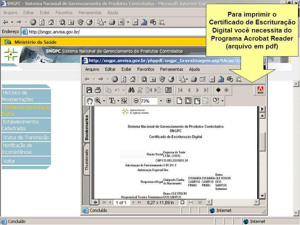 Sistema Nacional de Gerenciamento de Produtos Controlados www.anvisa.gov.br Para imprimir o Certificado de Escrituração Digital você necessita do Prog
