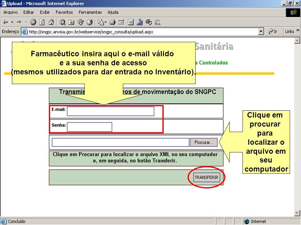 Sistema Nacional de Gerenciamento de Produtos Controlados www.anvisa.gov.br Farmacêutico insira aqui o e-mail válido e a sua senha de acesso (mesmos u