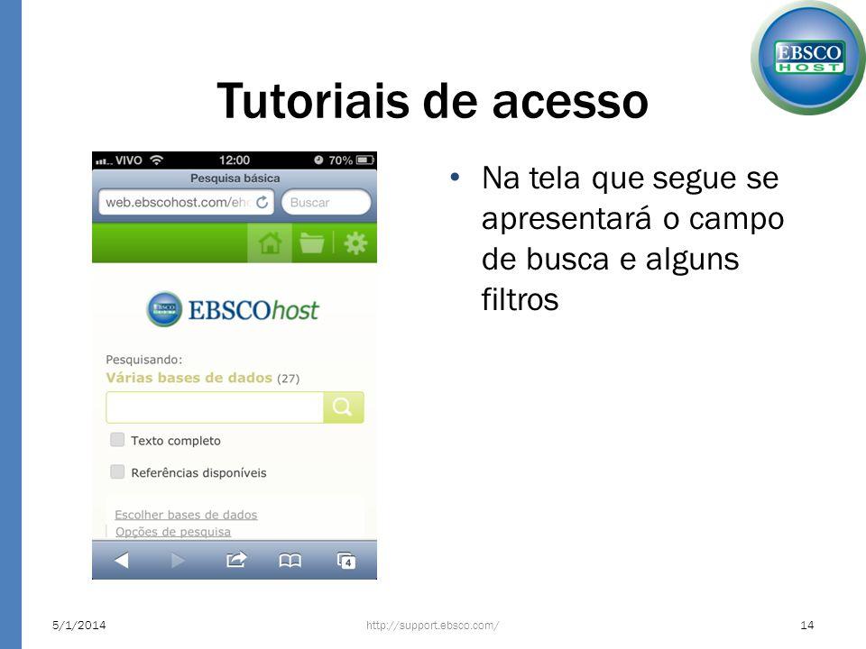 Tutoriais de acesso Na tela que segue se apresentará o campo de busca e alguns filtros http://support.ebsco.com/5/1/201414