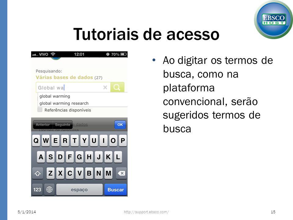 Tutoriais de acesso Ao digitar os termos de busca, como na plataforma convencional, serão sugeridos termos de busca http://support.ebsco.com/5/1/20141