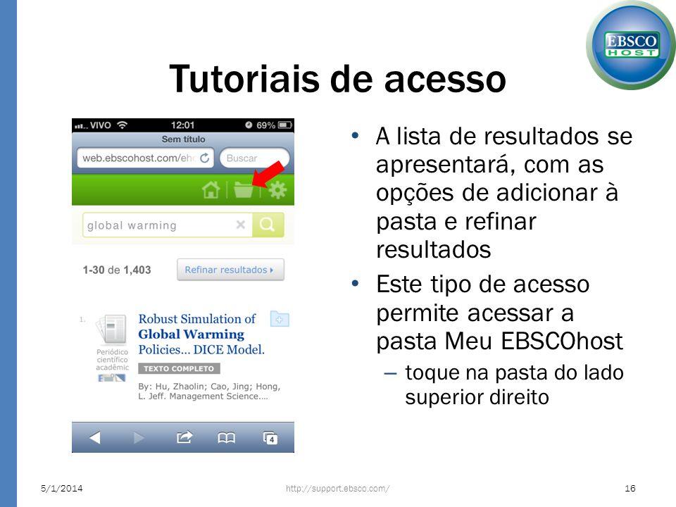 Tutoriais de acesso A lista de resultados se apresentará, com as opções de adicionar à pasta e refinar resultados Este tipo de acesso permite acessar