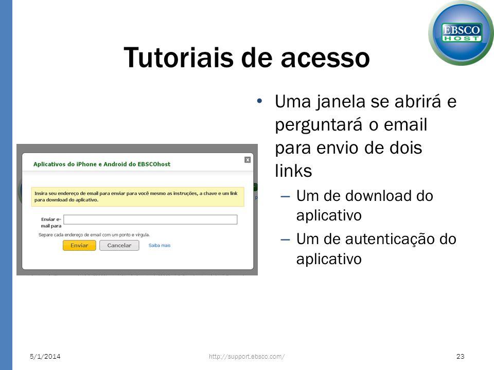 Tutoriais de acesso Uma janela se abrirá e perguntará o email para envio de dois links – Um de download do aplicativo – Um de autenticação do aplicati