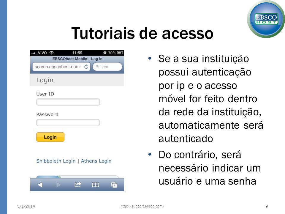 Tutoriais de acesso Se a sua instituição possui autenticação por ip e o acesso móvel for feito dentro da rede da instituição, automaticamente será aut