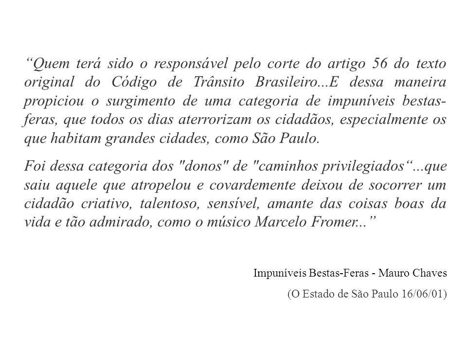Quem terá sido o responsável pelo corte do artigo 56 do texto original do Código de Trânsito Brasileiro...E dessa maneira propiciou o surgimento de um