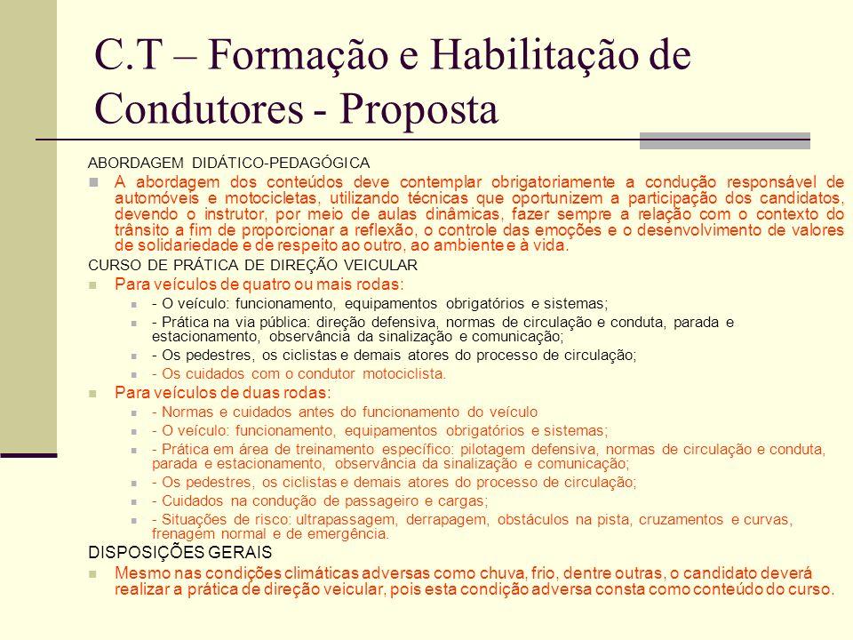 C.T – Formação e Habilitação de Condutores - Proposta Modificação do Anexo II da 168, introduzindo aspectos específico para a formação de motociclista
