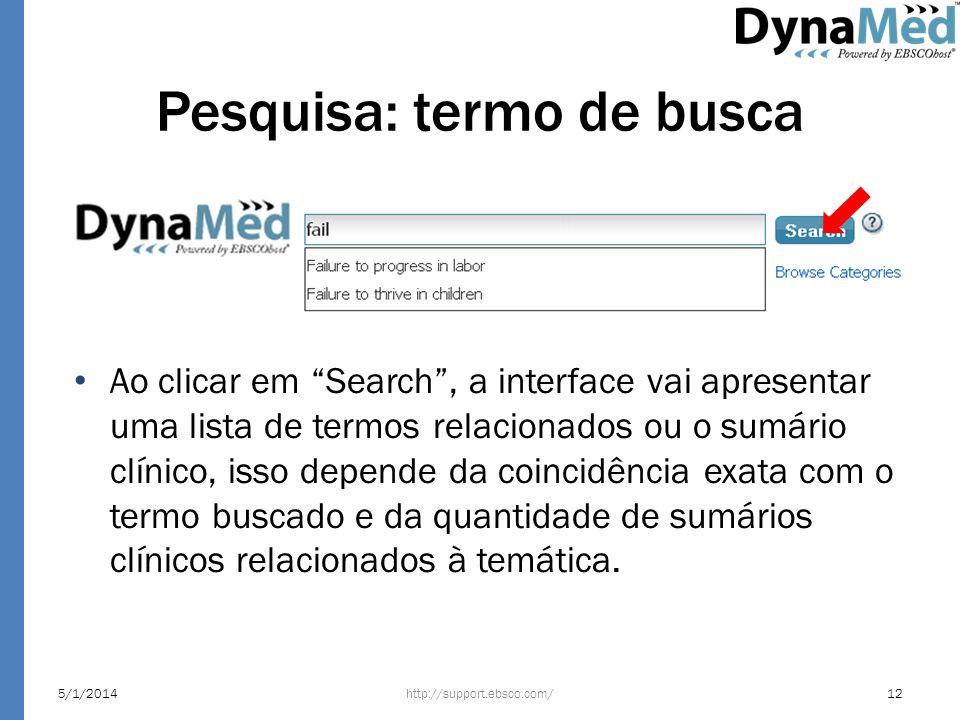 Pesquisa: termo de busca http://support.ebsco.com/5/1/201412 Ao clicar em Search, a interface vai apresentar uma lista de termos relacionados ou o sum