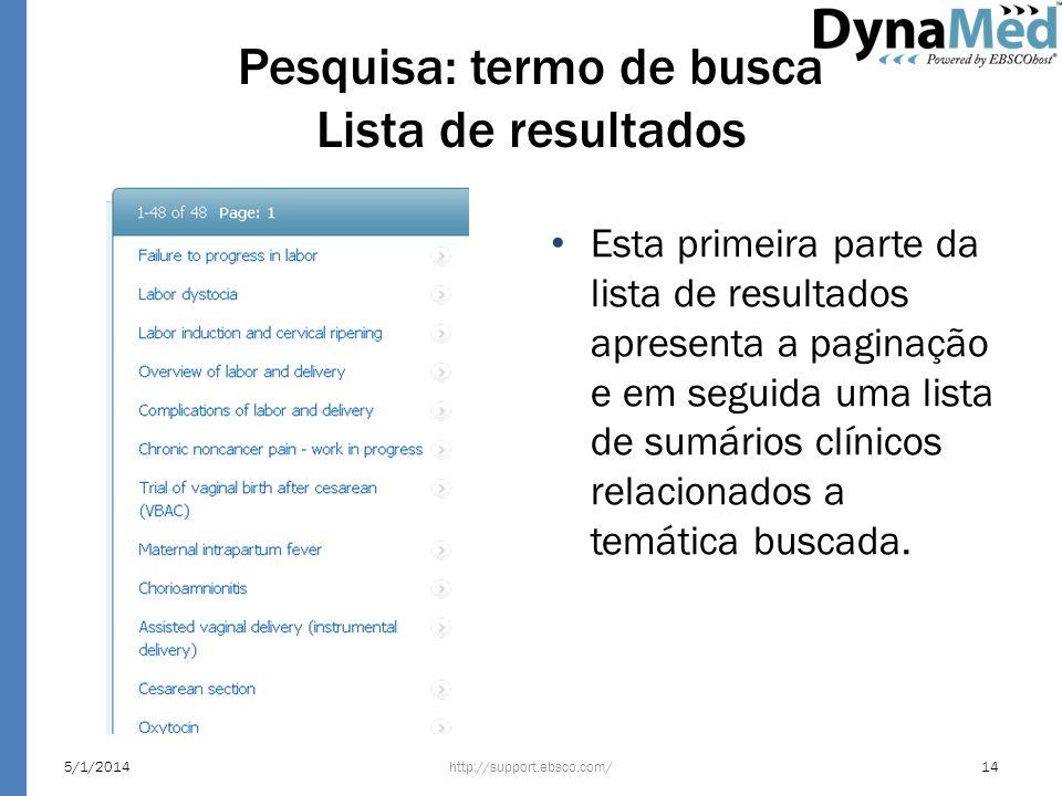 Pesquisa: termo de busca Lista de resultados Esta primeira parte da lista de resultados apresenta a paginação e em seguida uma lista de sumários clíni
