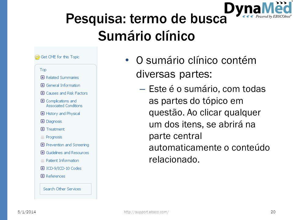 Pesquisa: termo de busca Sumário clínico O sumário clínico contém diversas partes: – Este é o sumário, com todas as partes do tópico em questão. Ao cl
