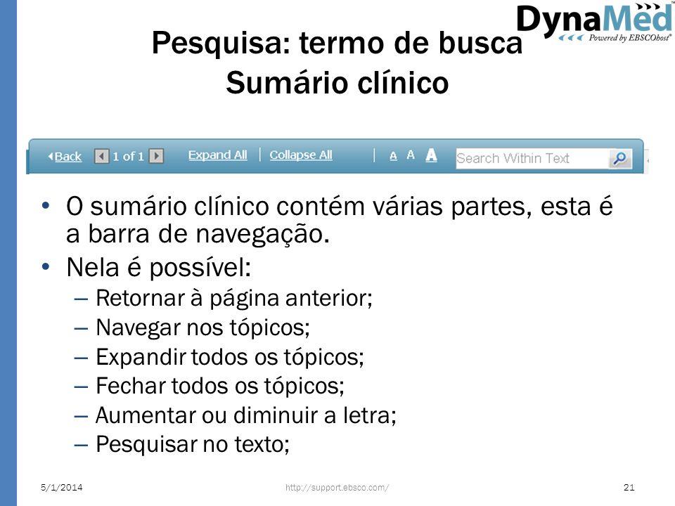 Pesquisa: termo de busca Sumário clínico http://support.ebsco.com/5/1/201421 O sumário clínico contém várias partes, esta é a barra de navegação. Nela