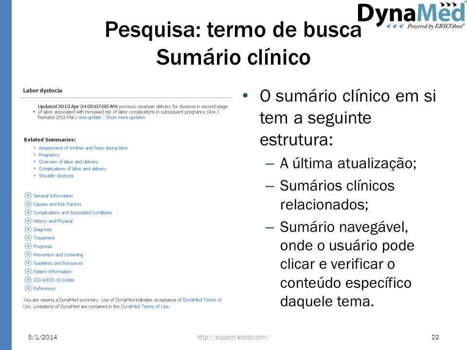 Pesquisa: termo de busca Sumário clínico O sumário clínico em si tem a seguinte estrutura: – A última atualização; – Sumários clínicos relacionados; –