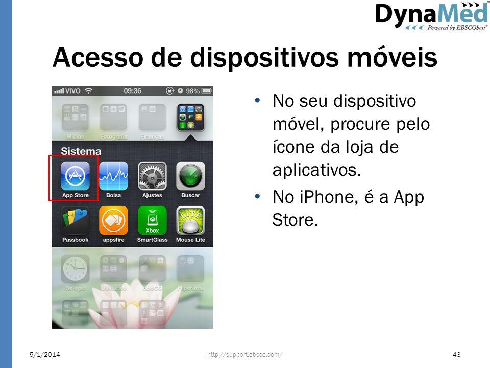 Acesso de dispositivos móveis No seu dispositivo móvel, procure pelo ícone da loja de aplicativos. No iPhone, é a App Store. http://support.ebsco.com/