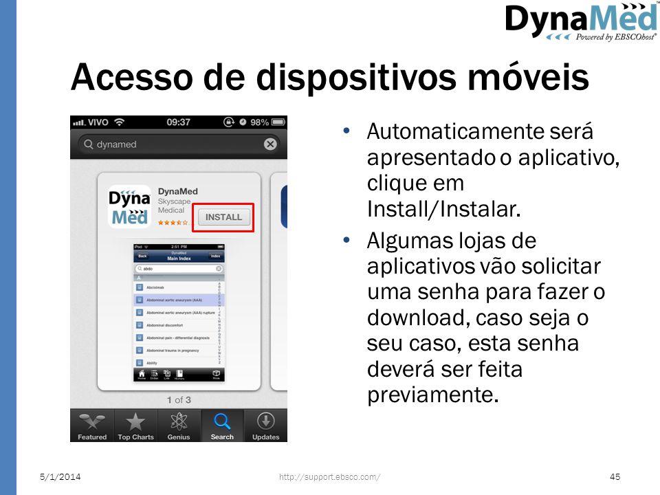 Acesso de dispositivos móveis Automaticamente será apresentado o aplicativo, clique em Install/Instalar. Algumas lojas de aplicativos vão solicitar um