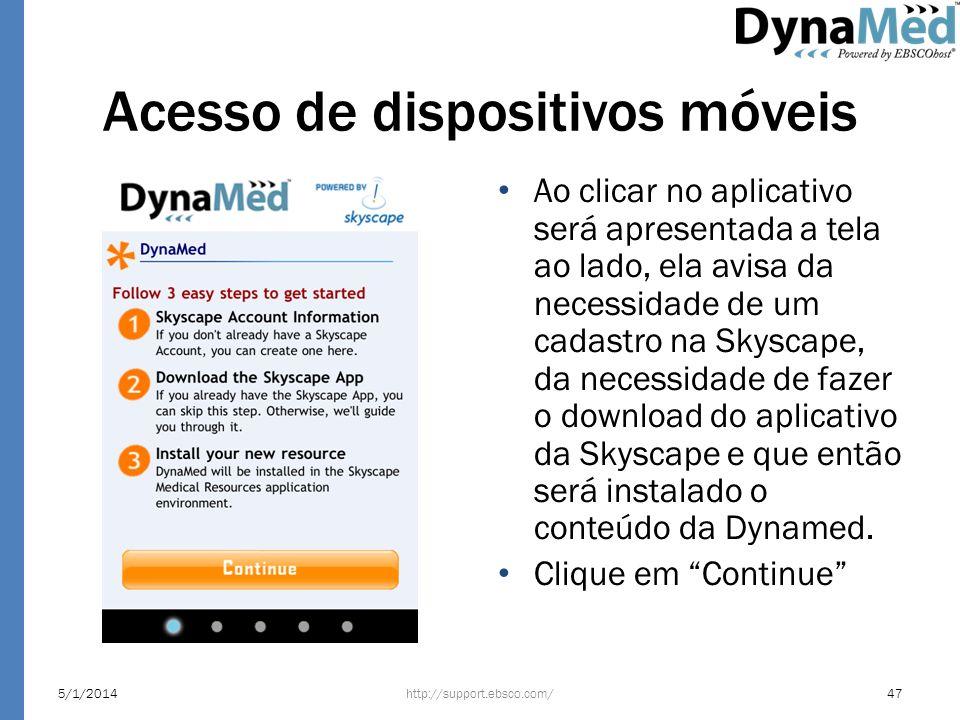 Acesso de dispositivos móveis Ao clicar no aplicativo será apresentada a tela ao lado, ela avisa da necessidade de um cadastro na Skyscape, da necessi