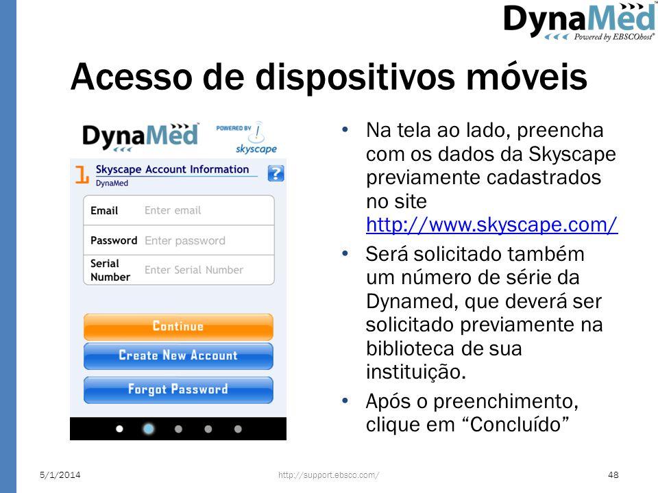 Acesso de dispositivos móveis Na tela ao lado, preencha com os dados da Skyscape previamente cadastrados no site http://www.skyscape.com/ http://www.s