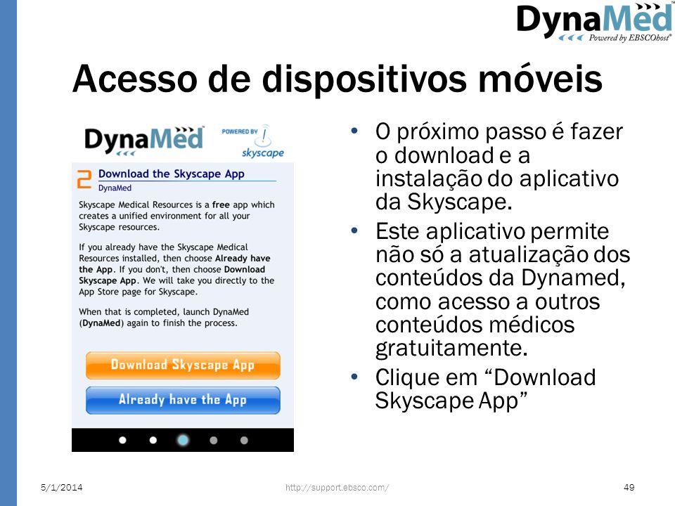 Acesso de dispositivos móveis O próximo passo é fazer o download e a instalação do aplicativo da Skyscape. Este aplicativo permite não só a atualizaçã